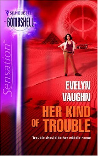 Her Kind Of Trouble (The Grail Keepers #2) Evelyn Vaughn