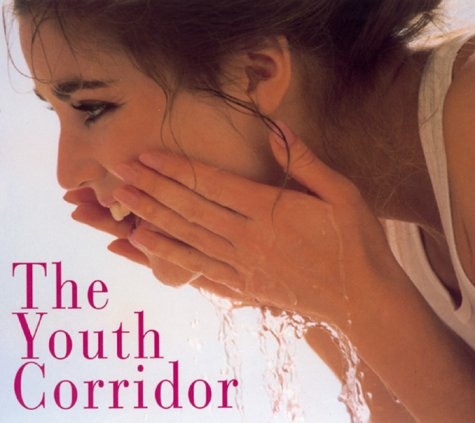 Youth Corridor,the: A Renowned Plastic Surgeons Revolutionary Program For Maintenance, Rejuvenation, And Timeless Beaut  by  Gerald Imber