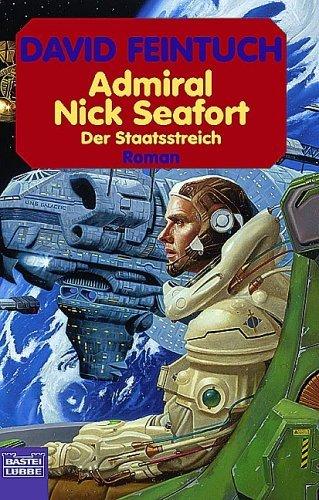 Admiral Nick Seafort. Der Staatsstreich  by  David Feintuch