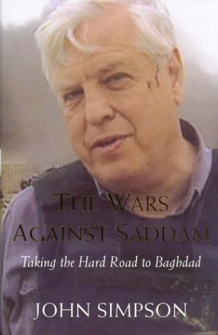 The Wars Against Saddam: Taking The Hard Road To Baghdad  by  John Cody Fidler-Simpson