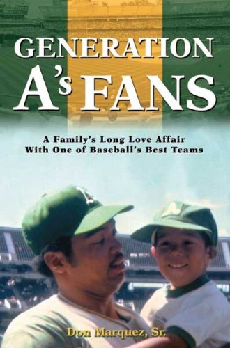 Generation A s Fans: A Family s Long Love Affair With One of Baseball s Best Teams Donald Aaron Marquez Sr.