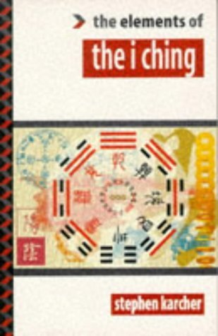The I Ching (Elements Of Series) Stephen Karcher