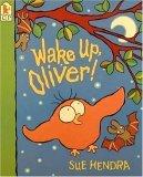 Wake Up, Oliver! Sue Hendra