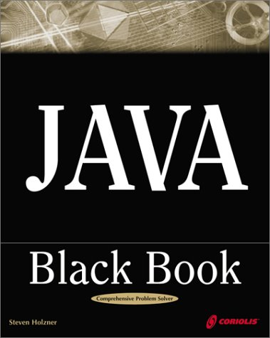 Java Black Book: The Java Book Programmers Turn To First  by  Steven Holzner