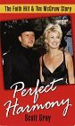 Perfect Harmony: The Faith Hill & Tim McGraw Story  by  Scott  Gray