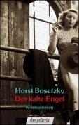 Der Kalte Engeldokumentarischer Kriminalroman Aus Dem Nachkriegs Berlin Horst Bosetzky