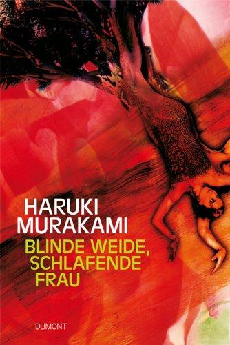 Blinde Weide, schlafende Frau Haruki Murakami
