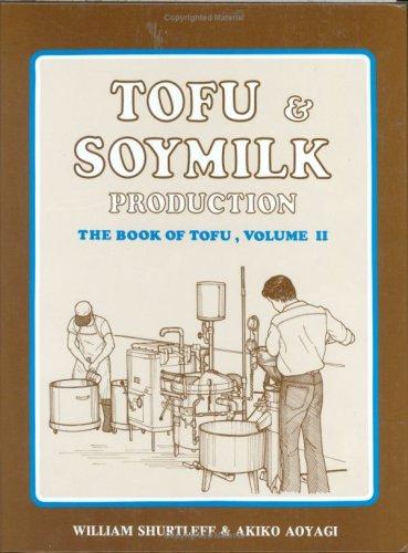 Tofu & Soymilk Production (Soyfoods Production, 2) William Shurtleff