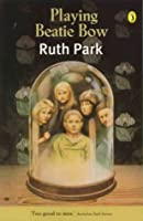 playing beatie bow essay questions What are two good books with similar themes  i must write an essay on two novels of my choice  playing beatie bow by ruth park.