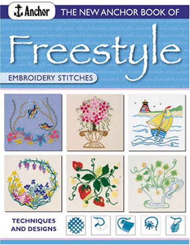 The New Anchor Book of Freestyle Embroidery Stitches Joan Gordon