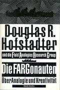 Die Far Gonauten. Über Analogie und Kreativität Douglas R. Hofstadter