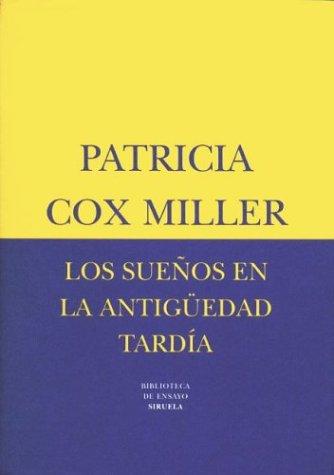 Los Suenos En La Antiguedad Tardia Patricia Cox Miller