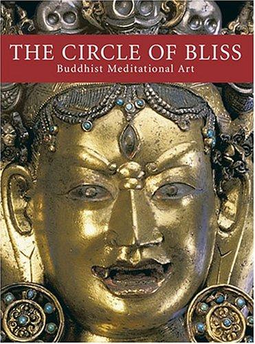 The Circle of Bliss: Buddhist Meditational Art  by  John C. Huntington