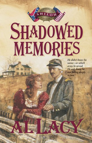 Shadowed Memories: Battle of Shiloh (Battles of Destiny, #4)  by  Al Lacy