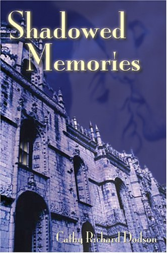 Shadowed Memories  by  Cathy Richard Dodson
