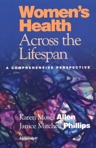 Womens Health Across The Lifespan: A Comprehensive Perspective Karen M. Allen