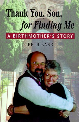 Thank You Son For Finding Me: A Birthmothers Story Beth J. Kane
