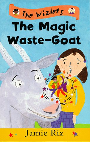The Magic Waste-goat  by  Jamie Rix