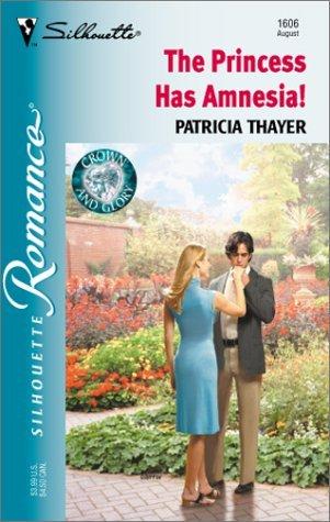The Princess Has Amnesia!  by  Patricia Thayer