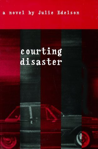 Courting Disaster Julie Edelson