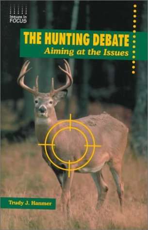 The Hunting Debate: Aiming At The Issues  by  Trudy J. Hanmer