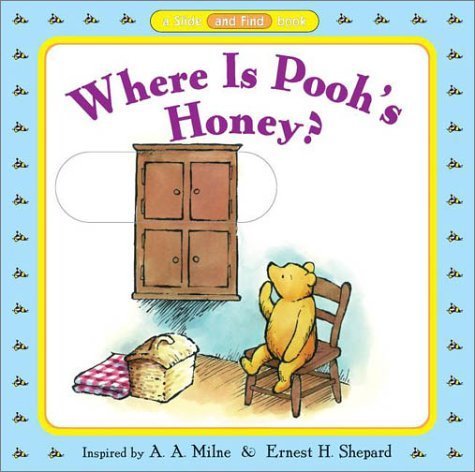 Where is Poohs Honey? A.A. Milne