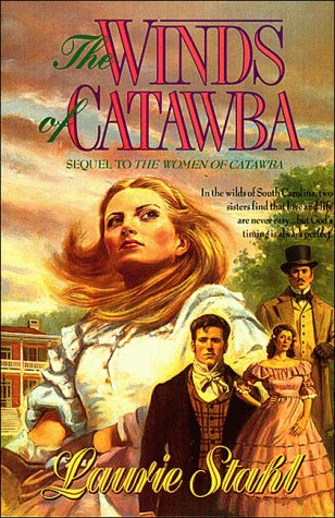 Winds of Catawba: Sequel to the Women of Catawba Laurie Stahl