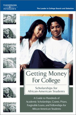 Getting Money for College: Scholarships for African American Students, 1st edition Petersons
