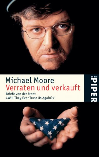 Verraten Und Verkauft  by  Michael Moore