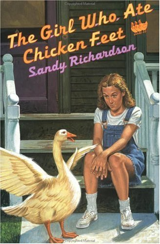 The Girl Who Ate Chicken Feet Sandy Richardson