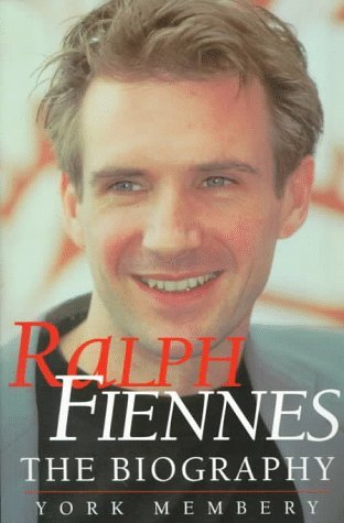 Ralph Fiennes: The Biography York Membery