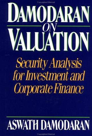 Damodaran On Valuation: Security Analysis For Investment And Corporate Finance  by  Aswath Damodaran