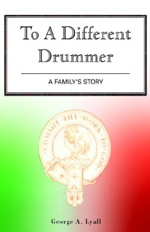 To a Different Drummer  by  George A. Lyall