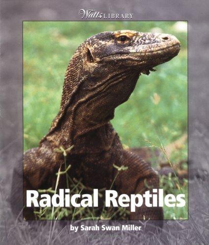 Radical Reptiles  by  Sara Swan Miller