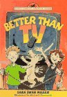 Better Than TV (First Choice Chapter Book)  by  Sara Swan Miller