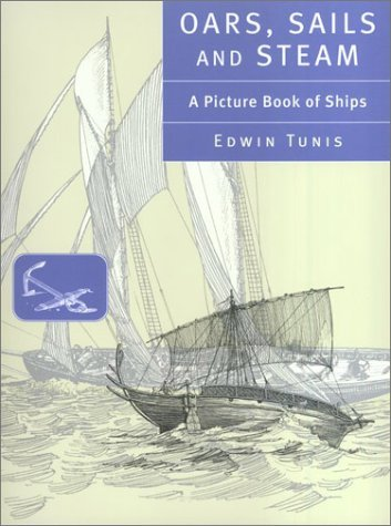 Oars, Sails, and Steam: A Picture Book of Ships Edwin Tunis