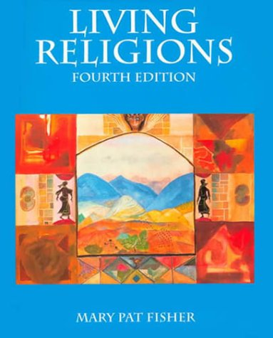 Living Religions, Books a la Carte Plus Myreligionlab -- Access Card Package  by  Mary Pat Fisher