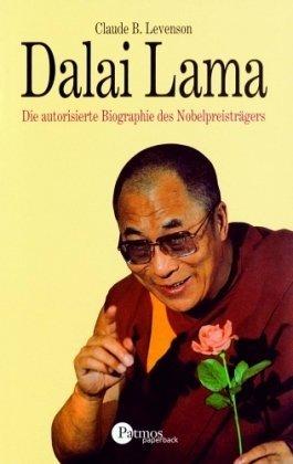 Dalai  Lama. Die Autorisierte Biographie Des Nobelpreisträgers Claude B. Levenson