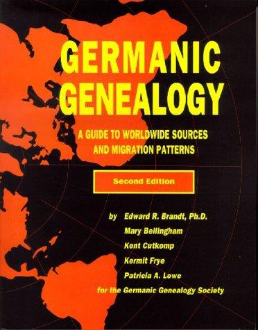 Germanic Genealogy Edward R. Brandt