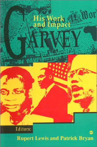 Garvey, His Work And Impact Rupert Lewis