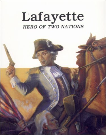 Lafayette - Hero of Two Nations Keith Brandt