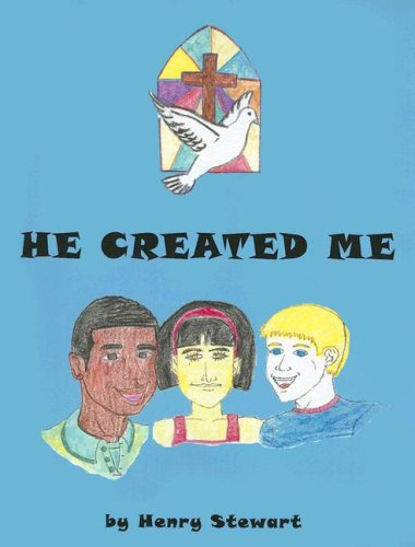 He Created Me Henry Stewart Jr.