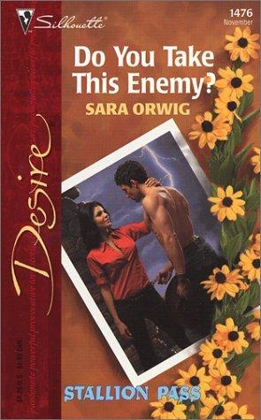 Do You Take This Enemy?  (Stallion Pass, #1)  by  Sara Orwig