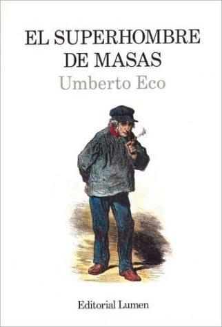 El superhombre de masas. Retórica e ideología en la novela popular  by  Umberto Eco