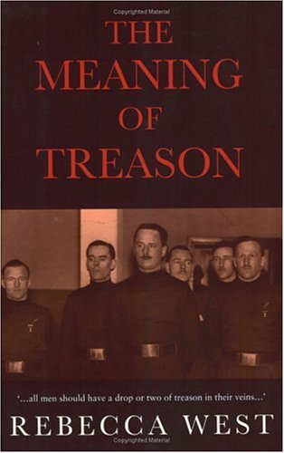 The Meaning of Treason Rebecca West