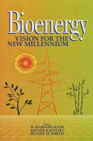 Bioenergy: Vision For The New Millennium  by  Wayne H. Smith