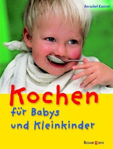 Kochen für Babys und Kleinkinder  by  Annabel Karmel