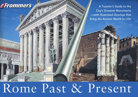Frommers Rome Past & Present  by  Romolo Augusto Staccioli