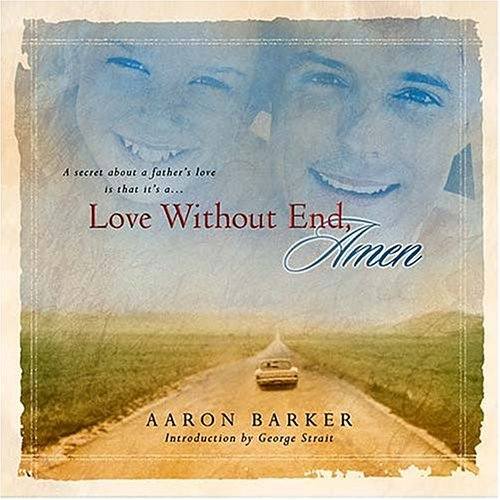 Love Without End, Amen [With George Strait Song Love Without End, Amen]  by  Aaron Barker