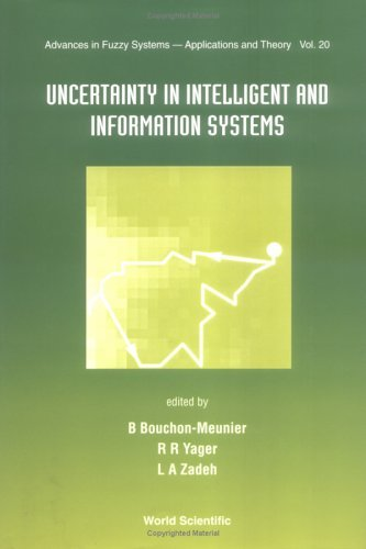 Uncertainty In Intelligent And Information Systems (Advances In Fuzzy Systems   Applications And Theory   Vol. 20)  by  Ronald R. Yager